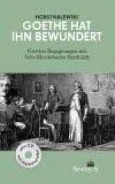 Goethe hat ihn bewundert von Horst Nalewski